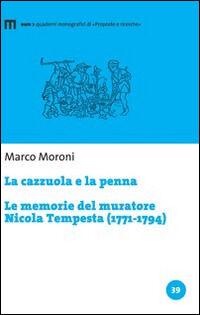 eum La cazzuola e la penna. Le memorie del muratore Nicola Tempesta (... Marco Moroni