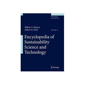 Robert A. Meyers Encyclopedia of Sustainability Science and Technology