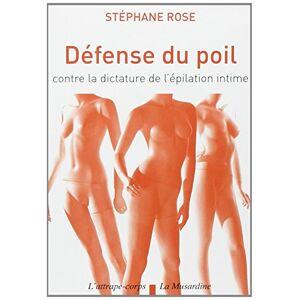 Rose, Stéphane Défense du poil