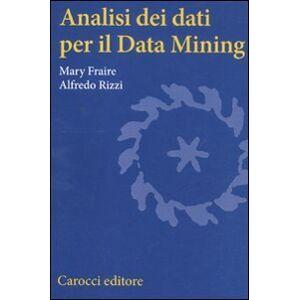 Fraire, Mary Analisi dei dati per il Data Mining ISBN:9788843060337