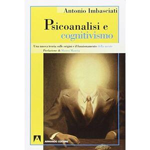 Imbasciati, Antonio Psicoanalisi e cognitivismo ISBN:9788883589355