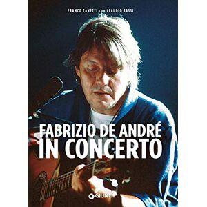 Zanetti, Franco Fabrizio De André in concerto ISBN:9788809881389