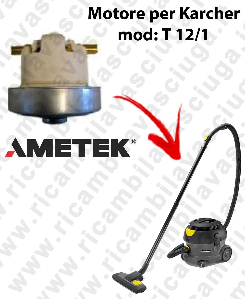 Karcher T 12/1 Motore aspirazione AMETEK per aspirapolvere