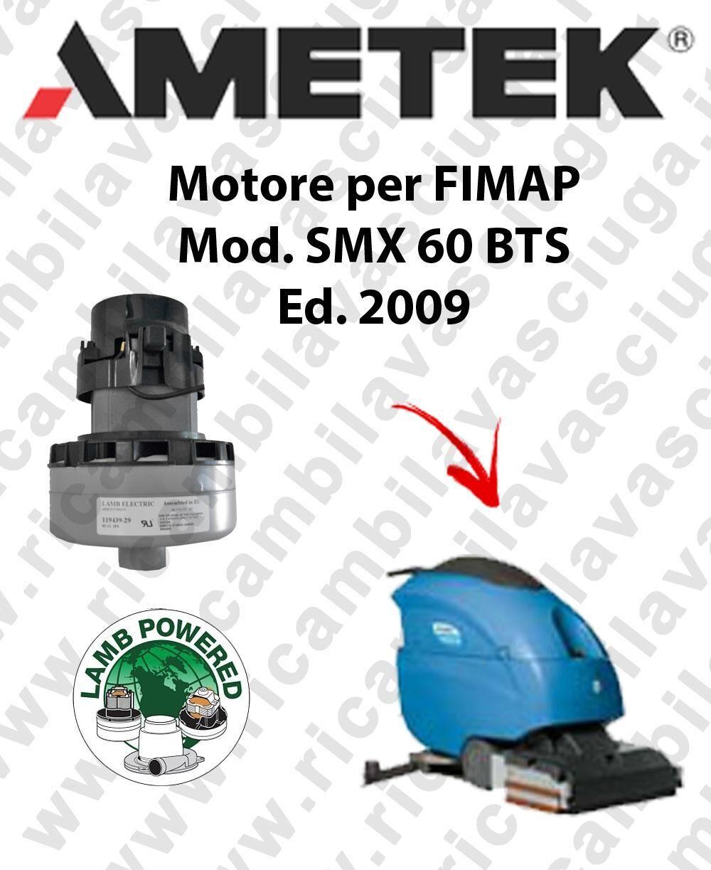 Fimap Motore LAMB AMETEK di aspirazione per lavapavimenti SMX 60 BTS 2009