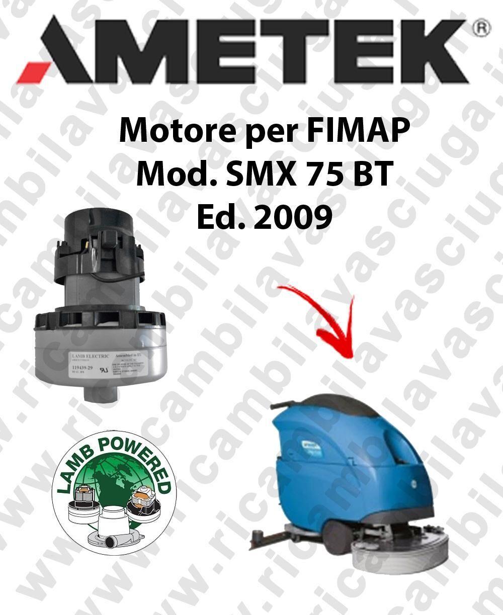 Fimap Motore LAMB AMETEK di aspirazione per lavapavimenti SMX 75 BT 2009