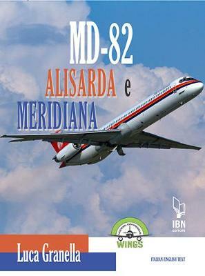 Luca Granella Md-82 Alisarda e Meridiana. Ediz. italiana e inglese Luca Granella