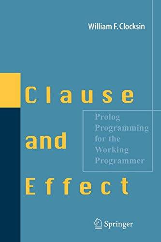 william f. clocksin clause and effect: prolog programming for the working programmer