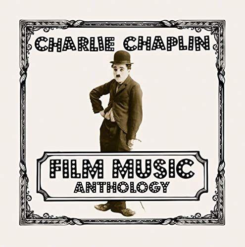 Chaplin Charlie Film Music Anthology