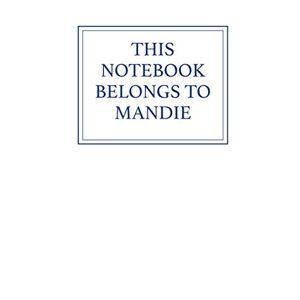 Inkpen, Kate This Notebook Belongs to Mandie ISBN:9798688610192