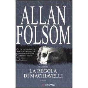 Folsom, Allan La regola di Machiavelli ISBN:9788830425200