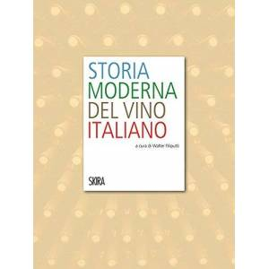 Storia moderna del vino italiano. Ediz. illustrata ISBN:9788857226224