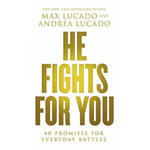 Lucado, Max He Fights for You: 40 Promises for Everyday Battles ISBN:9780718037901