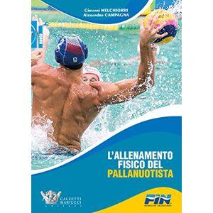 Melchiorri, Giovanni L'allenamento fisico del pallanuotista ISBN:9788860284976