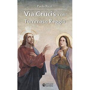 Rizzi, Paolo Via Crucis con Tommaso Reggio ISBN:9788869292231