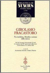 Girolamo Fracastoro fra medicina, filosofia e
