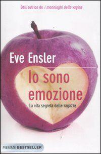 Eve Ensler Io sono emozione. La vita segreta