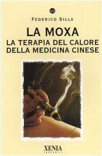 Federico Silla La moxa. La terapia del calore