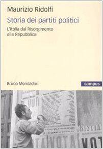 Maurizio Ridolfi Storia dei partiti politici.