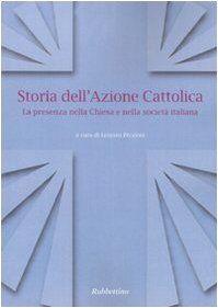 Dell Storia dell'Azione cattolica. La presenza