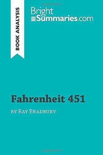 Bright Summaries Fahrenheit 451 by Ray
