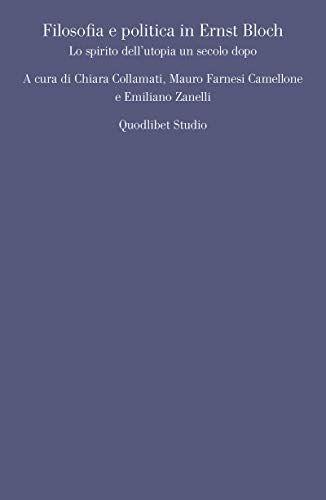 Filosofia e politica in Ernst Bloch. Lo
