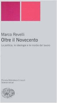 Marco Revelli Oltre il Novecento. La politica,