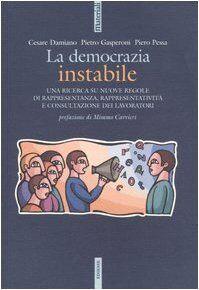 Cesare Damiano La democrazia instabile. Una