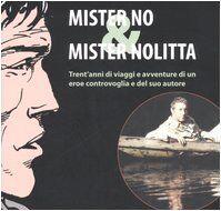 Mister No & Mister Nolitta. Trent'anni di