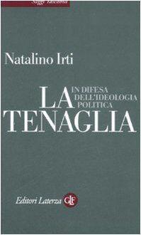 Natalino Irti La tenaglia. In difesa