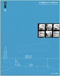 In viaggio con Le Corbusier. Itinerari di