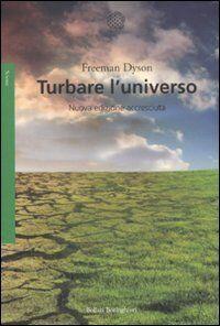 Dyson Turbare l'universo ISBN:9788833920733
