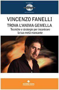 Vincenzo Fanelli Trova l'anima gemella.