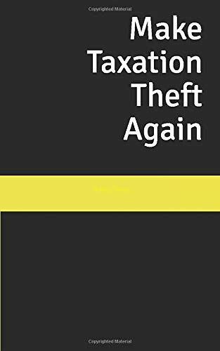 Liberty Swag Make Taxation Theft Again: