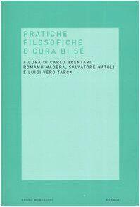 Mondadori Bruno Pratiche filosofiche e cura di
