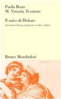 Paola Bono Il mito di Didone. Avventure di una