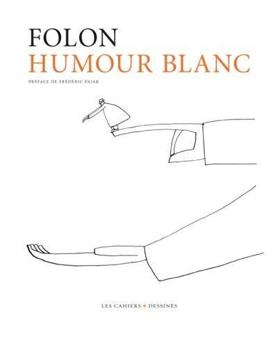 Folon Humour Blanc ISBN:9791090875661