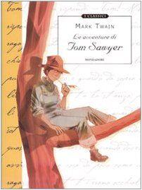 Mark Twain Le avventure di Tom Sawyer. Ediz.