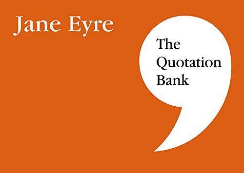 Esse Publishing The Quotation Bank: Jane Eyre