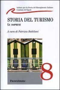 Storia del turismo. Le imprese ISBN:9788856825800