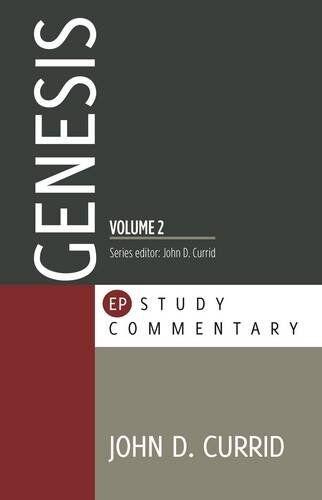 John D. Currid Genesis Vol. 2 (EPSC Commentary