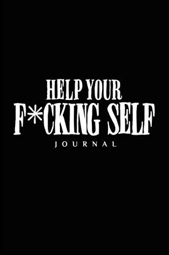 self help help your f*cking self journal: A