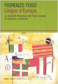 Fiorenzo Toso Lingue d'Europa. La pluralità