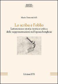 Mario Domenichelli Lo scriba e l'oblio.