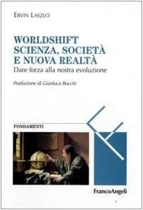 Ervin Laszlo Worldshift scienza, società e