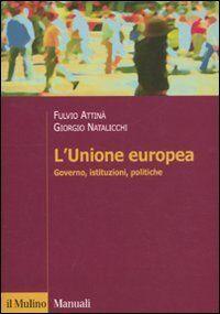 Fulvio Attinà L'Unione Europea. Governo,
