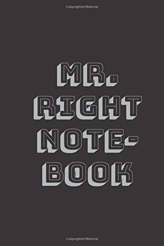 Mr. Right design Mr. Right notebook: Writing