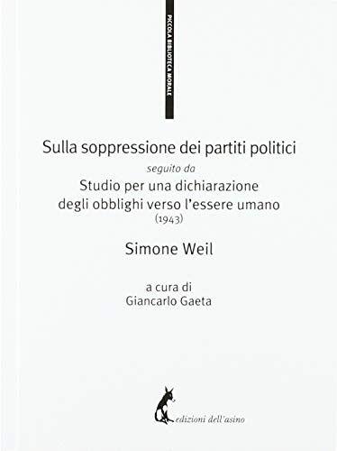 Simone Weil Sulla soppressione dei partiti