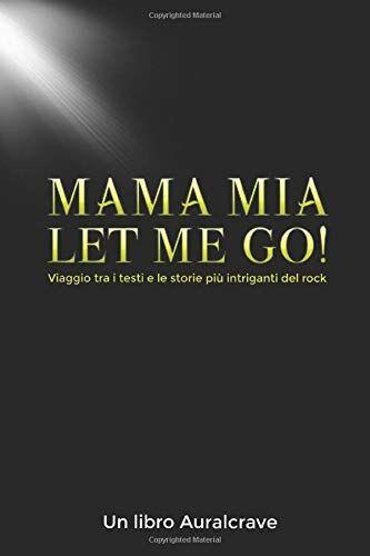 Auralcrave Libri Mama Mia Let Me Go!: Viaggio