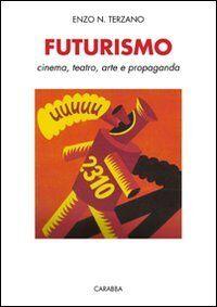 Enzo N. Terzano Futurismo. Cinema, teatro,