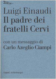 Luigi Einaudi Il padre dei fratelli Cervi